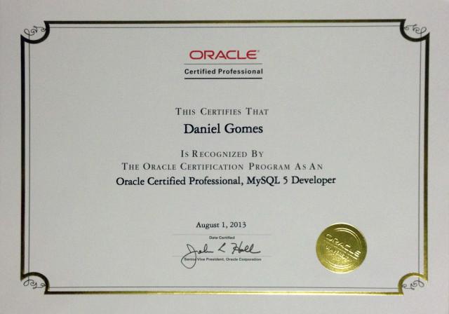 I\'m an Oracle Certified Professional, MySQL 5 Developer - Daniel Gomes